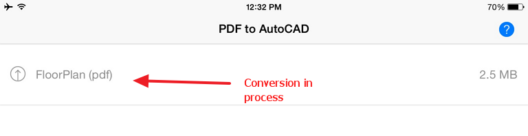 conversion in process autocad dwg Convert AutoCAD designed PDF drawings to .dwg format on your iPad or iPhone