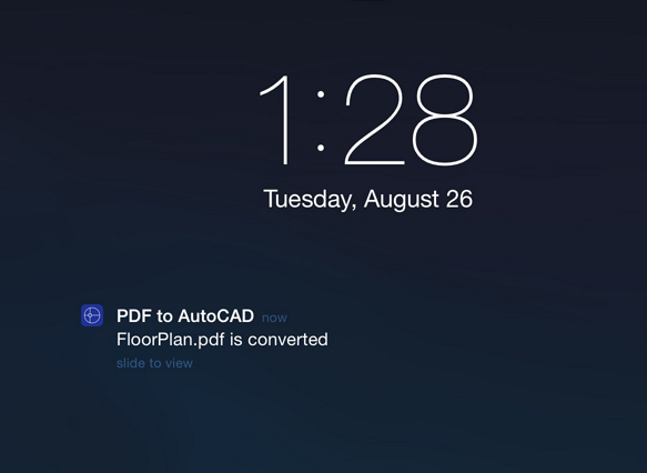notification that the file is converted Convert AutoCAD designed PDF drawings to .dwg format on your iPad or iPhone